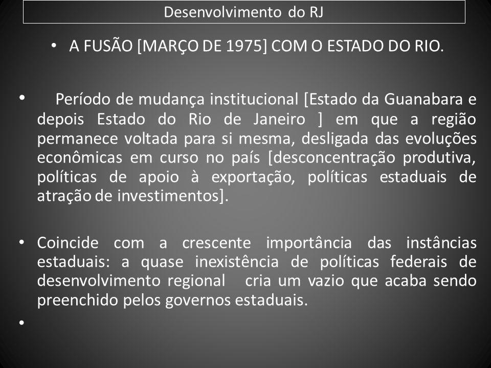 A FUSÃO [MARÇO DE 1975] COM O ESTADO DO RIO.